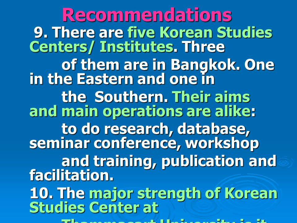 Recommendations 9. There are five Korean Studies Centers/ Institutes.