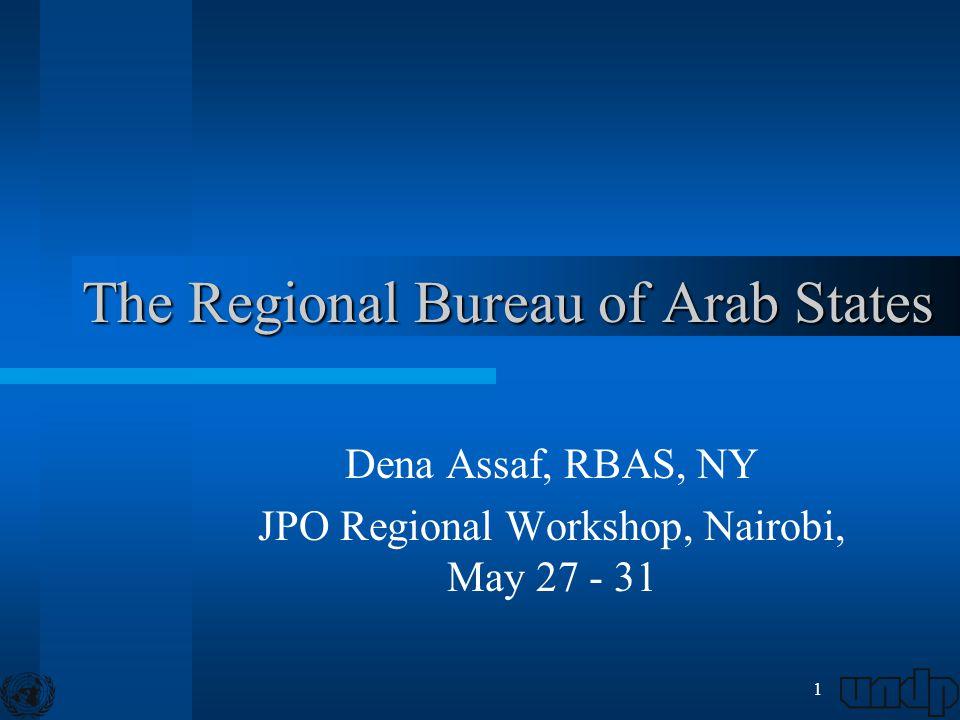 1 The Regional Bureau of Arab States Dena Assaf, RBAS, NY JPO Regional Workshop, Nairobi, May 27 - 31
