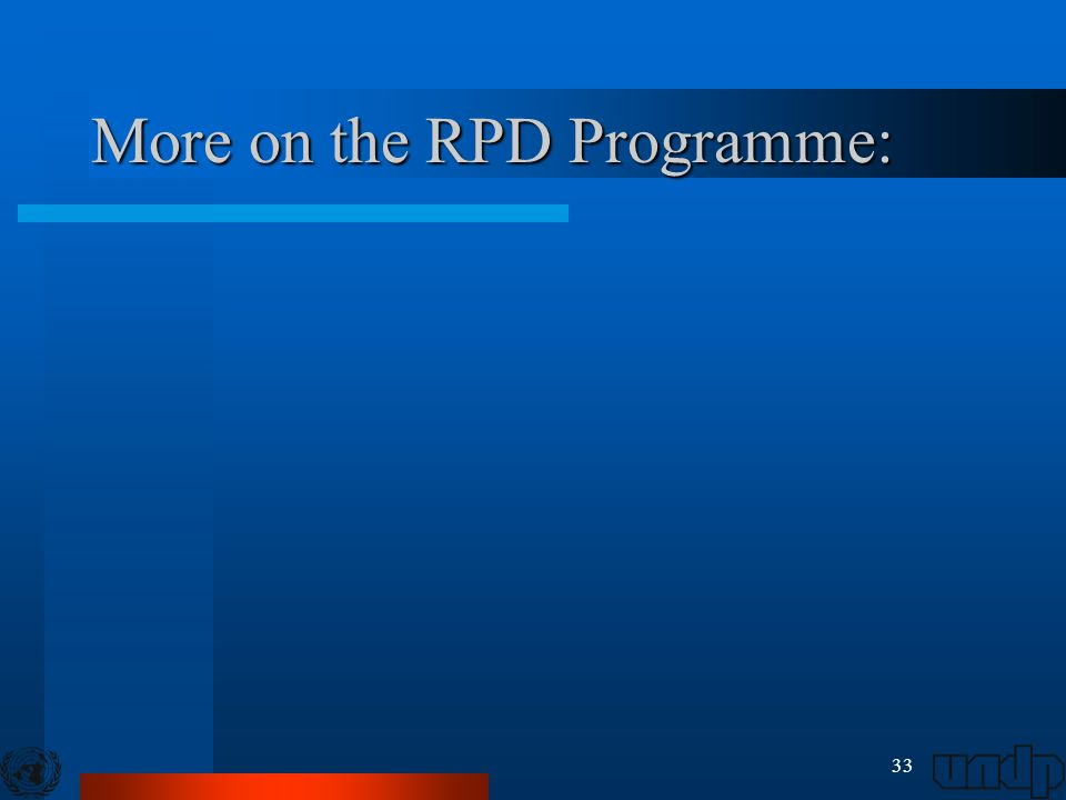 33 More on the RPD Programme: