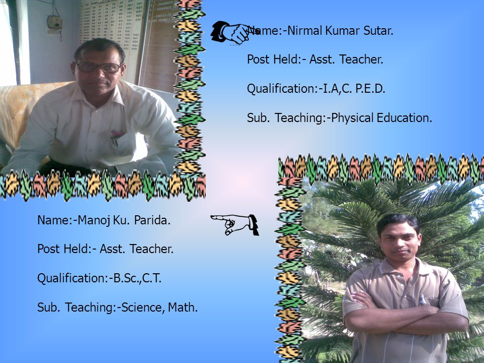 Name:-Nursingha Charan Tripathy. Post Held:- Asst.