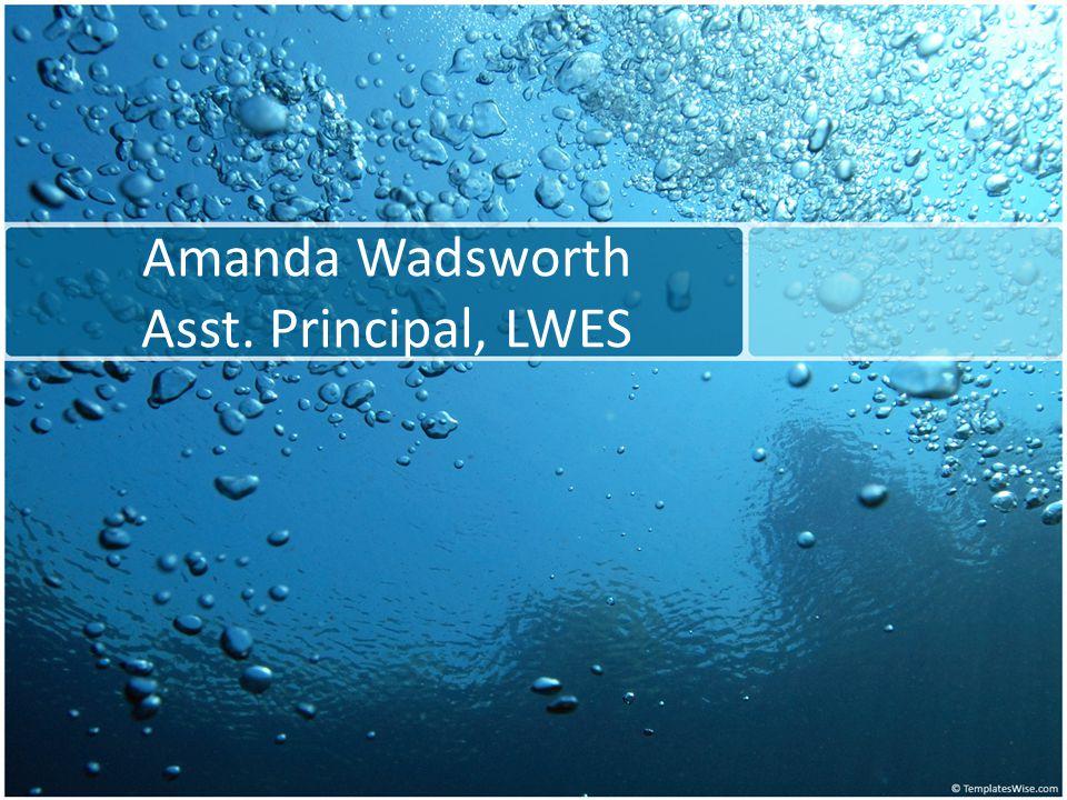 Amanda Wadsworth Asst. Principal, LWES