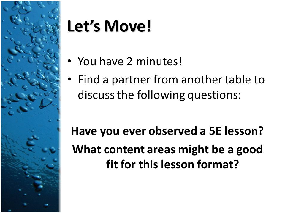 Your Turn.Time to put Instructional Strategies Database and 5E lesson format to use.