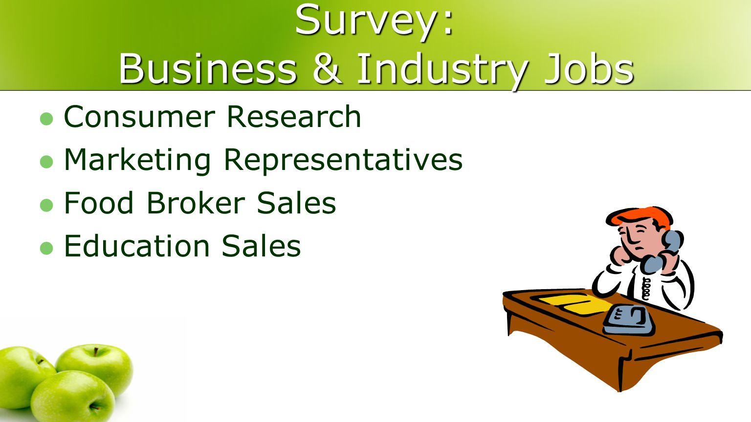 Survey: Business & Industry Jobs Consumer Research Marketing Representatives Food Broker Sales Education Sales