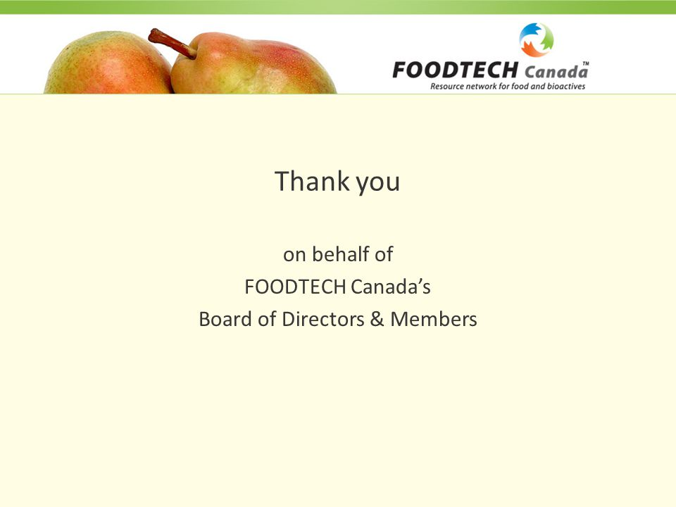 Thank you on behalf of FOODTECH Canada's Board of Directors & Members