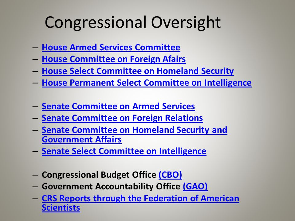 Congressional Oversight – House Armed Services Committee House Armed Services Committee – House Committee on Foreign Afairs House Committee on Foreign
