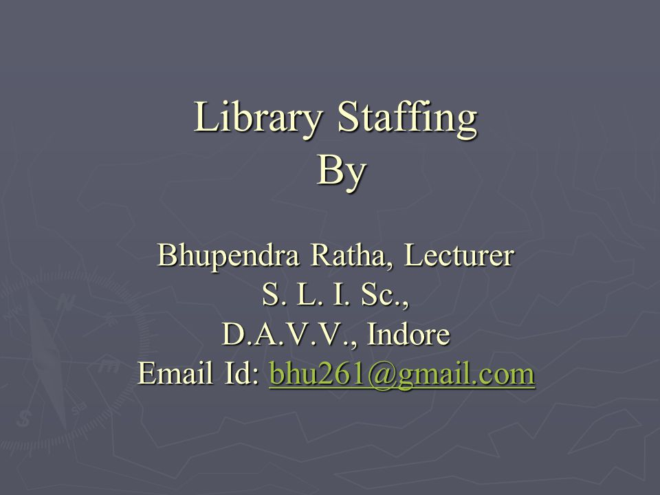 Library Staffing By Bhupendra Ratha, Lecturer S. L.