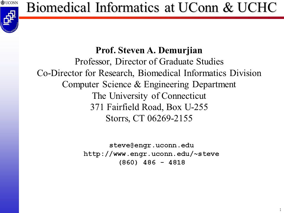 1 Biomedical Informatics at UConn & UCHC Prof.Steven A.