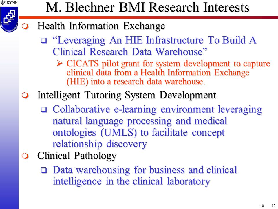 """10 M. Blechner BMI Research Interests  Health Information Exchange  """"Leveraging An HIE Infrastructure To Build A Clinical Research Data Warehouse"""" """