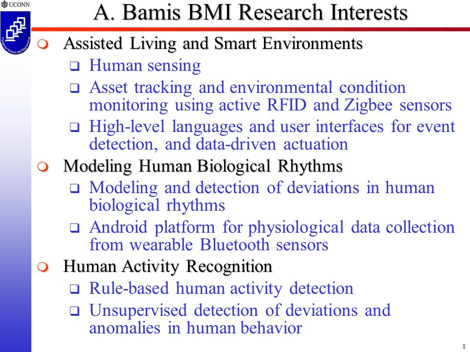 8 A. Bamis BMI Research Interests  Assisted Living and Smart Environments  Human sensing  Asset tracking and environmental condition monitoring usi