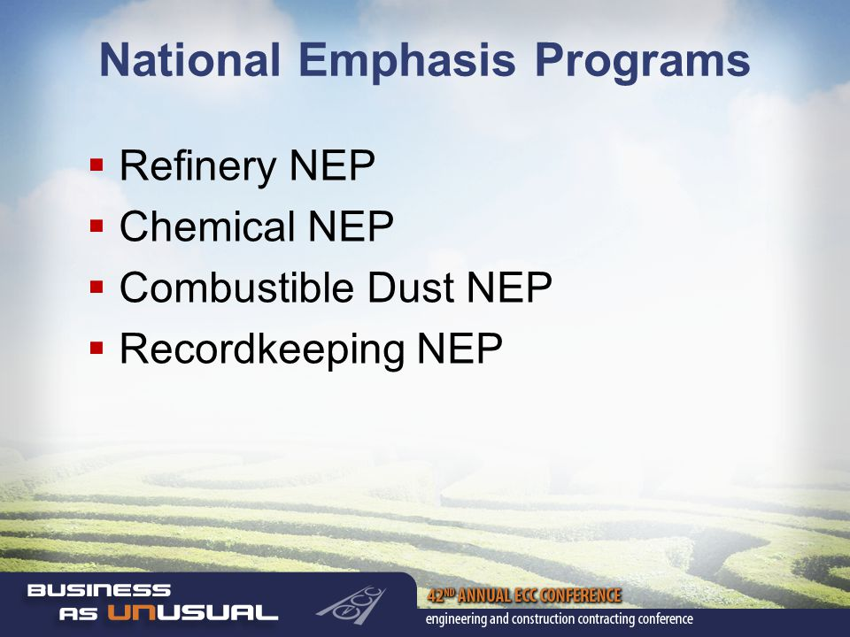 National Emphasis Programs  Refinery NEP  Chemical NEP  Combustible Dust NEP  Recordkeeping NEP