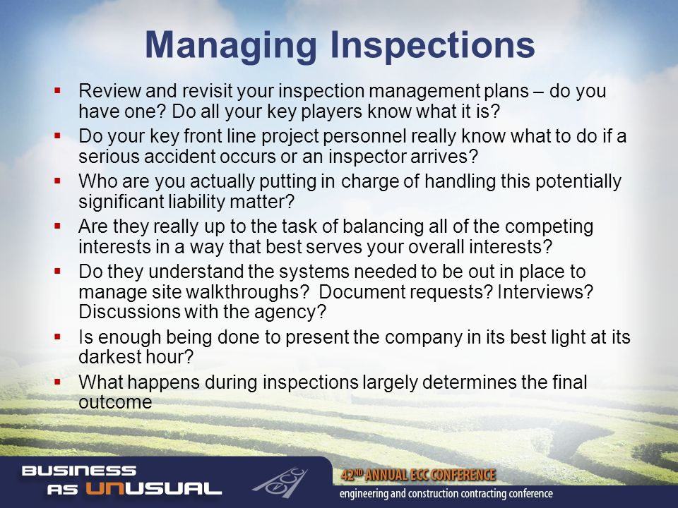 Managing Inspections  Review and revisit your inspection management plans – do you have one.