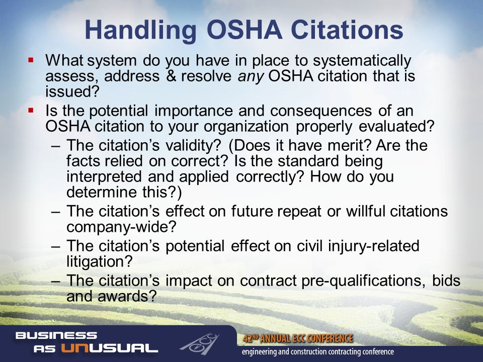 Handling OSHA Citations  What system do you have in place to systematically assess, address & resolve any OSHA citation that is issued.