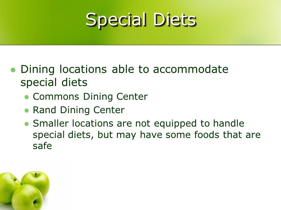 Special Diets Dining locations able to accommodate special diets Commons Dining Center Rand Dining Center Smaller locations are not equipped to handle special diets, but may have some foods that are safe