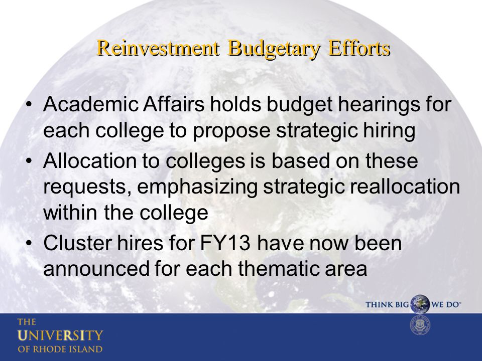 Data justification for request Over the past decade, URI has added more than 4200 FTE students Number of full time faculty (tenure-track and lecturers) has remained constant URI spends $5.5 M on part time faculty who provide instruction primarily to first year students and general education courses.
