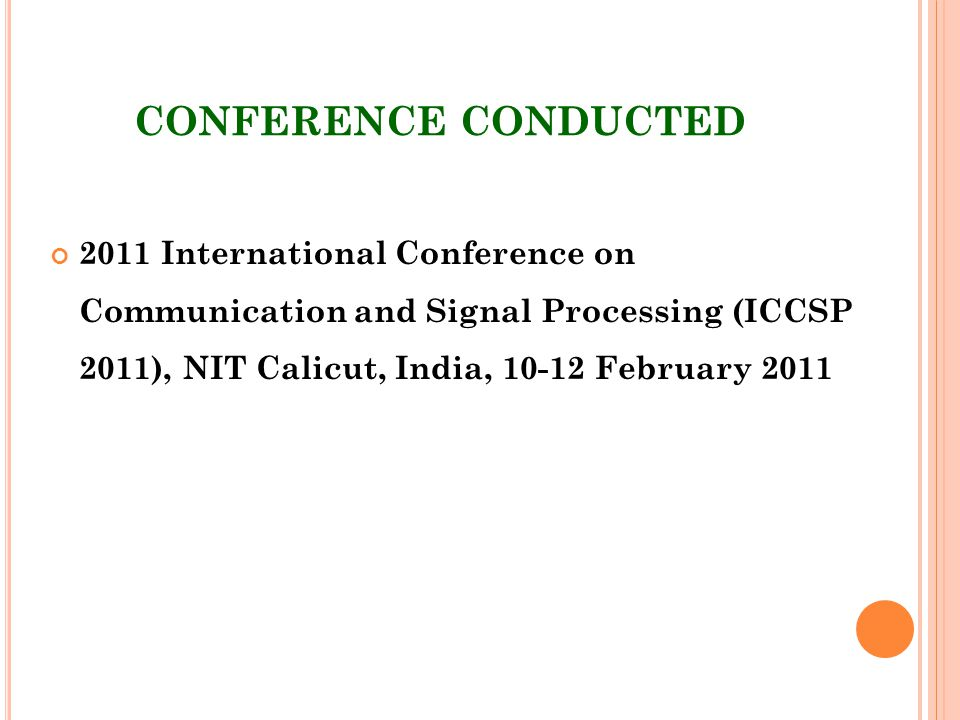 CONFERENCE CONDUCTED 2011 International Conference on Communication and Signal Processing (ICCSP 2011), NIT Calicut, India, 10-12 February 2011