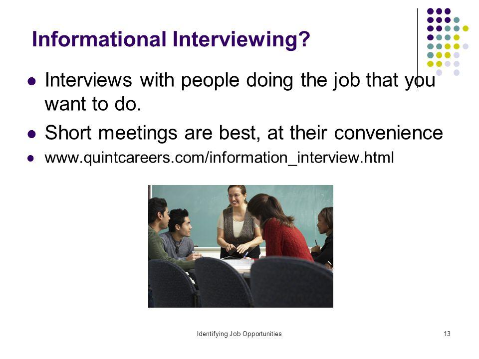Identifying Job Opportunities13 Informational Interviewing.