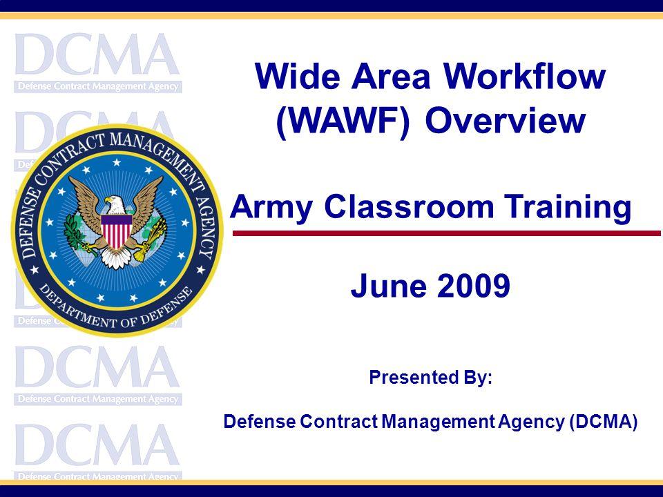 Session Agenda  WAWF Overview  What is WAWF. Why WAWF.