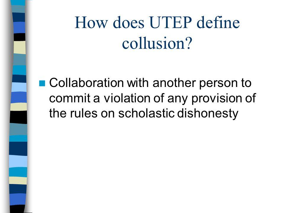 How does UTEP define collusion.