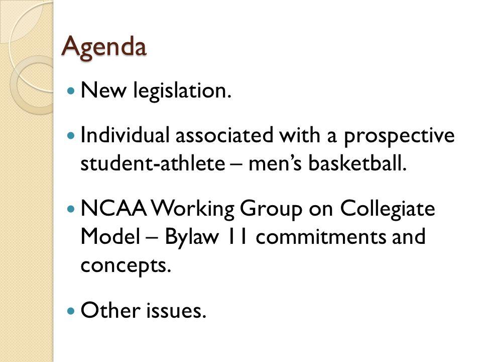 Agenda New legislation.