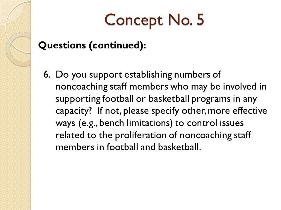Concept No. 5 Questions (continued): 6.