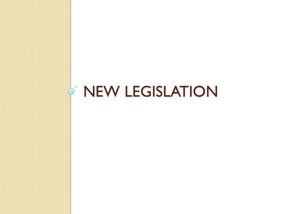 NEW LEGISLATION