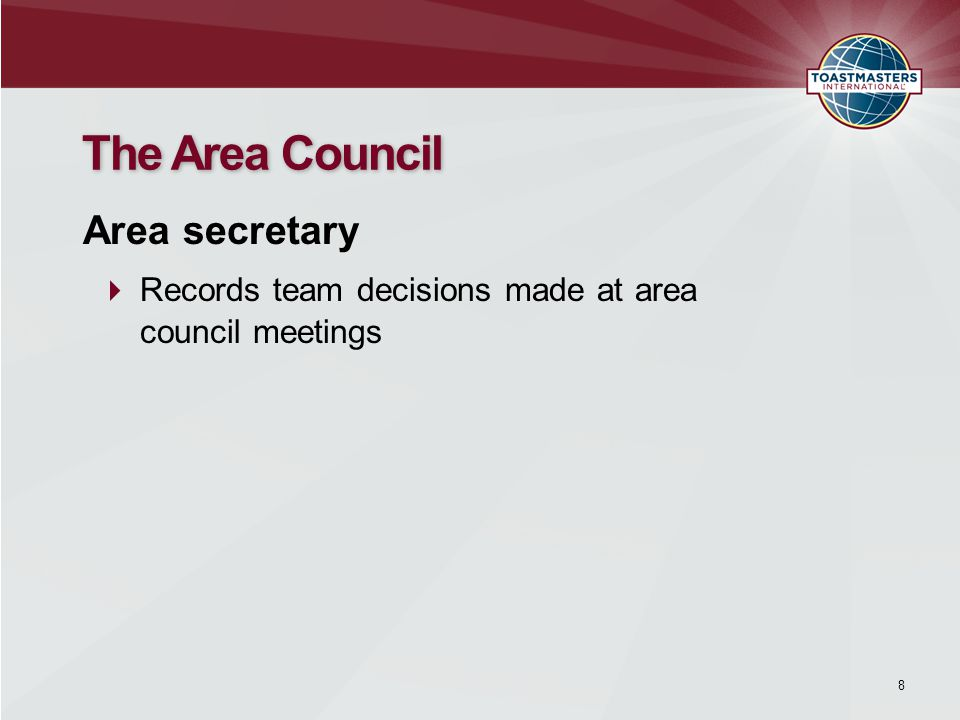 8 The Area Council  Records team decisions made at area council meetings Area secretary