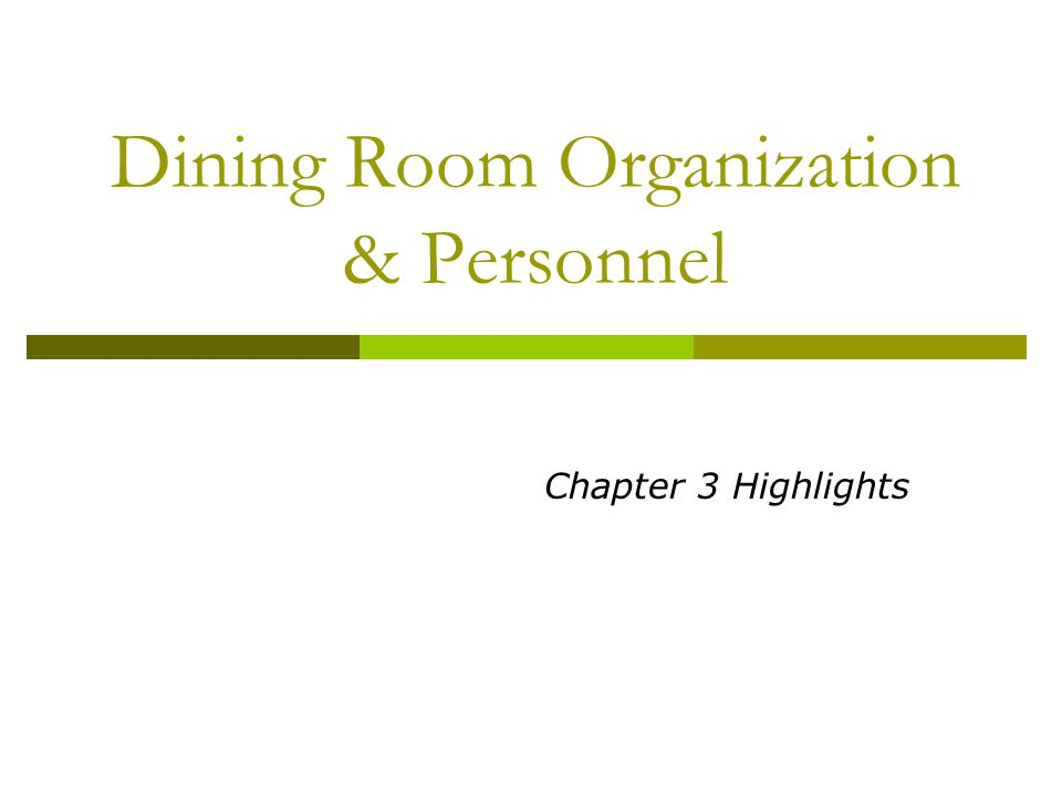 Dining Room Organization & Personnel Chapter 3 Highlights