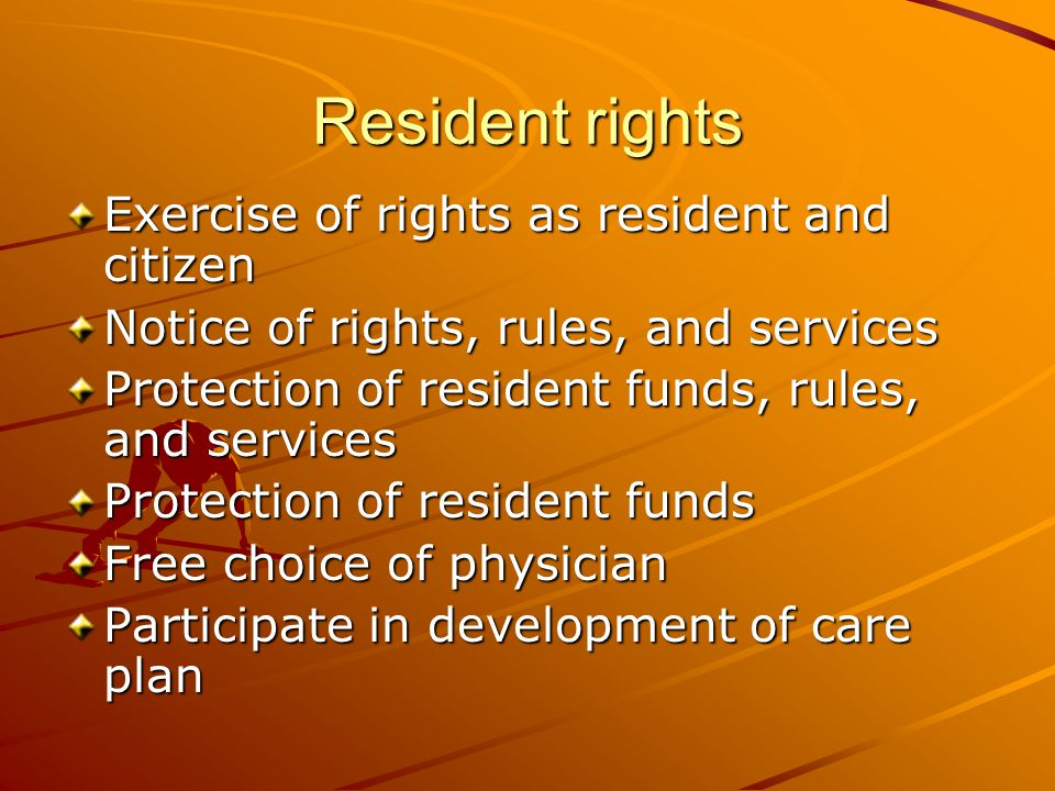 Resident Rights/#2 Privacy and confidentiality Treatment and care Examination of survey results Not required to work Privacy to send and receive unopened mail Receive family and relatives, visitors Telephone provided for use