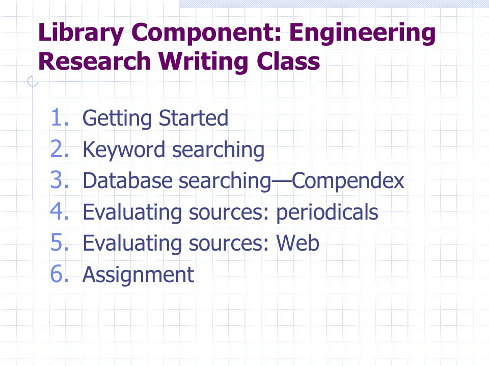 Library Component: Engineering Research Writing Class 1.