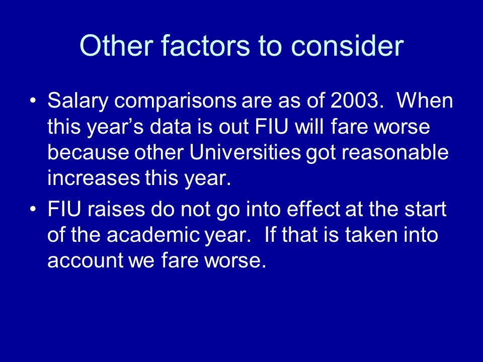 Other factors to consider Salary comparisons are as of 2003.