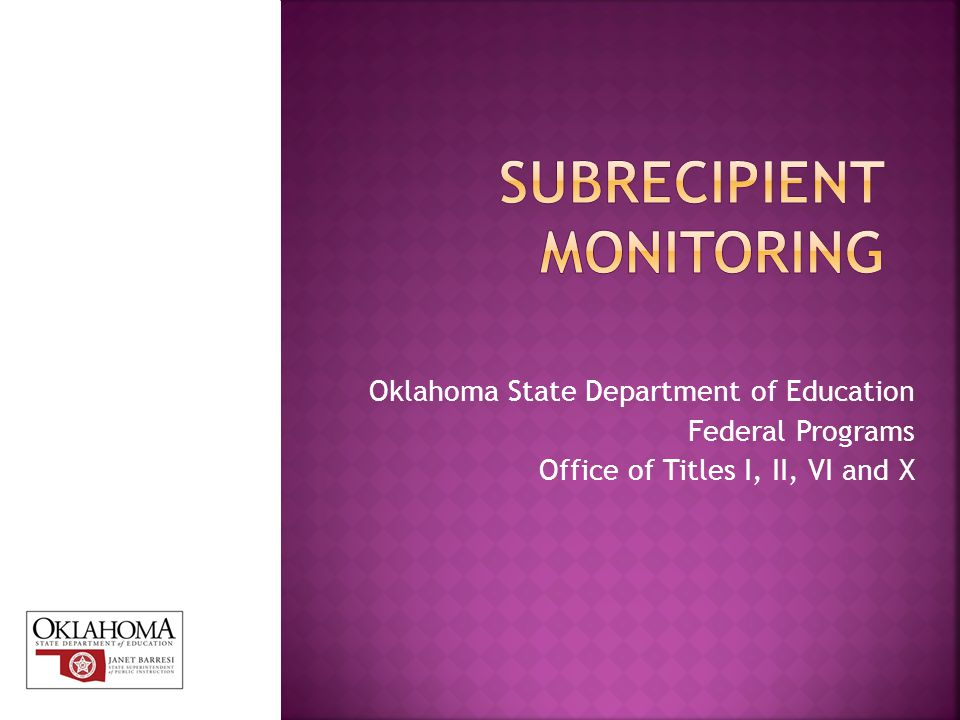Oklahoma State Department of Education Federal Programs Office of Titles I, II, VI and X