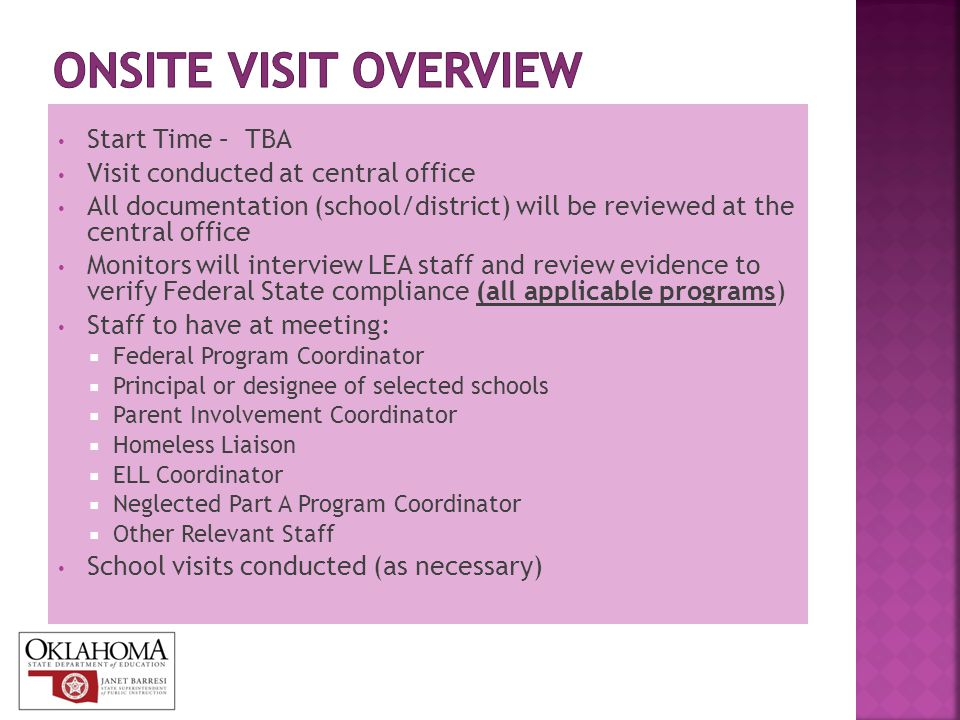 Start Time – TBA Visit conducted at central office All documentation (school/district) will be reviewed at the central office Monitors will interview