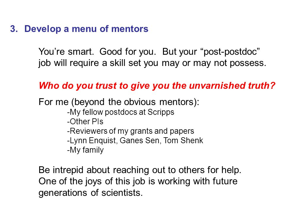 3.Develop a menu of mentors You're smart. Good for you.