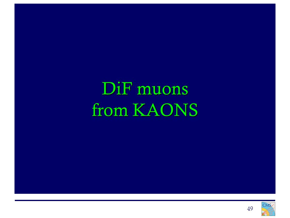 49 DiF muons from KAONS