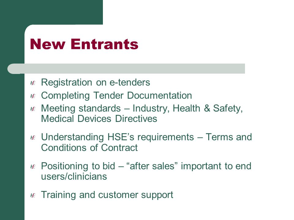 New Entrants Registration on e-tenders Completing Tender Documentation Meeting standards – Industry, Health & Safety, Medical Devices Directives Under