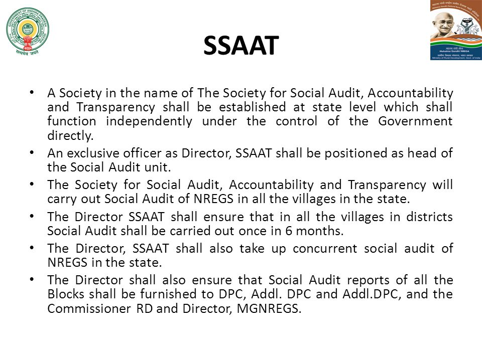 SSAAT A Society in the name of The Society for Social Audit, Accountability and Transparency shall be established at state level which shall function