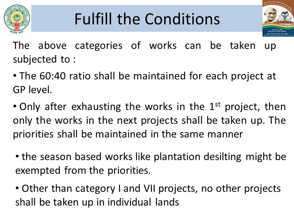 The 60:40 ratio shall be maintained for each project at GP level. Only after exhausting the works in the 1 st project, then only the works in the next