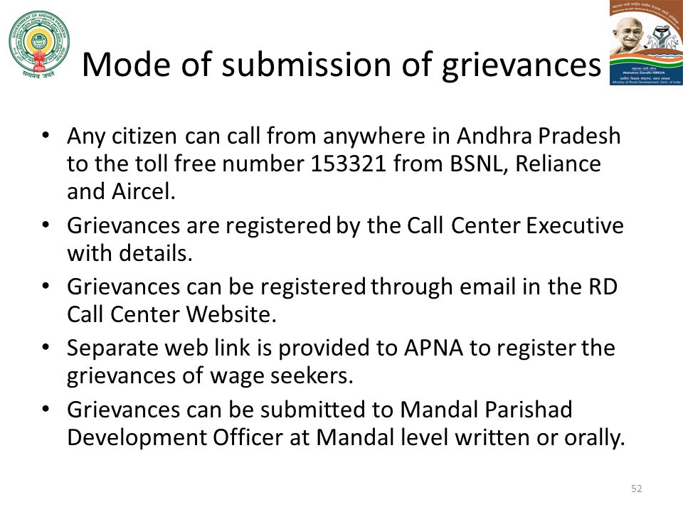 Mode of submission of grievances Any citizen can call from anywhere in Andhra Pradesh to the toll free number 153321 from BSNL, Reliance and Aircel. G