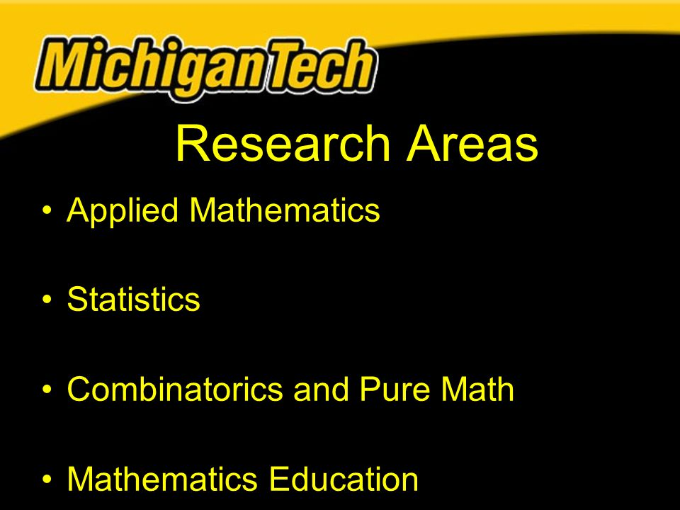 Applied Mathematics Statistics Combinatorics and Pure Math Mathematics Education Research Areas