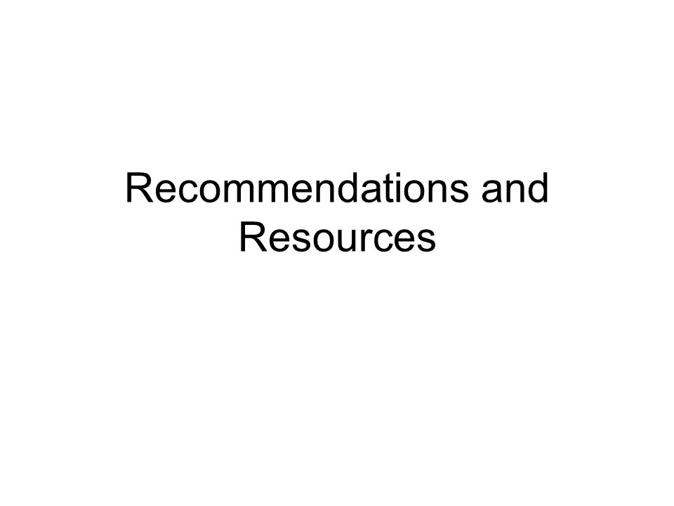 Recommendations and Resources