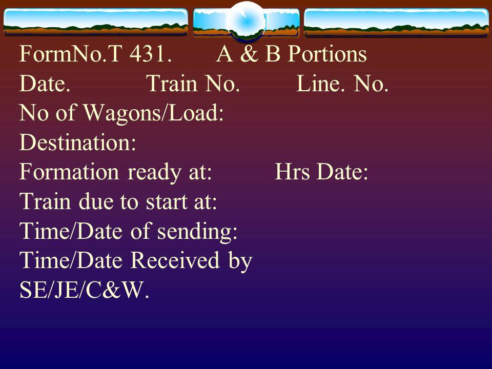 FormNo.T 431.A & B Portions Date. Train No. Line.