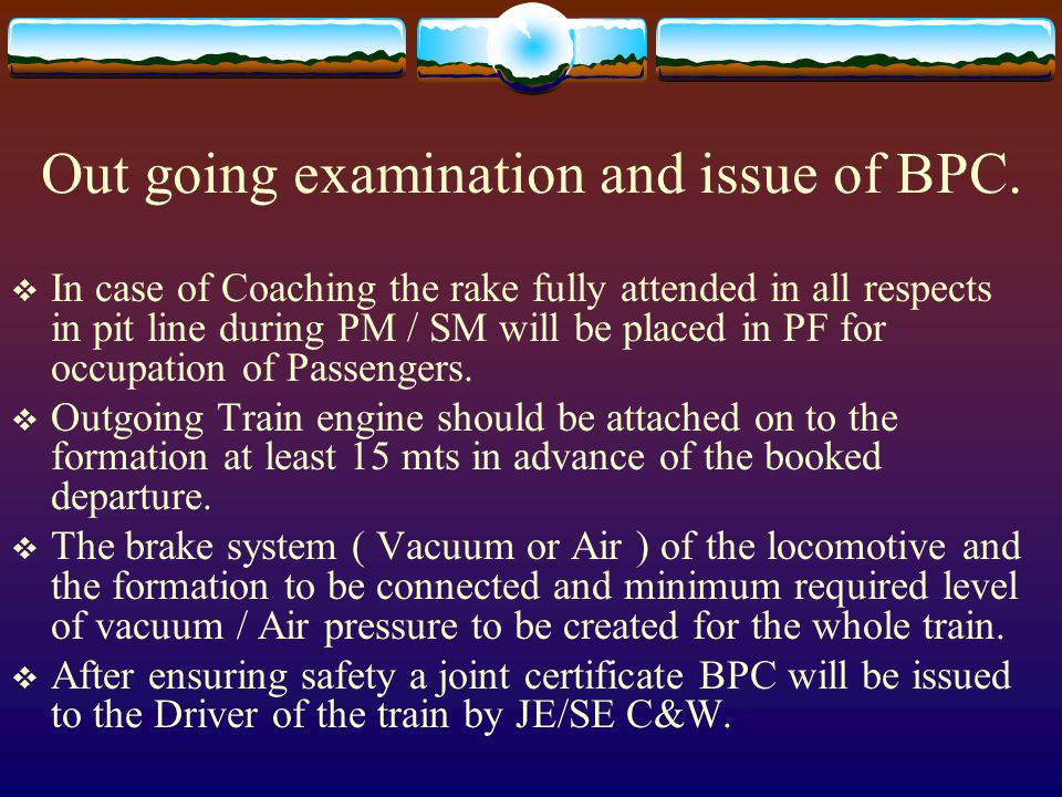 Out going examination and issue of BPC.