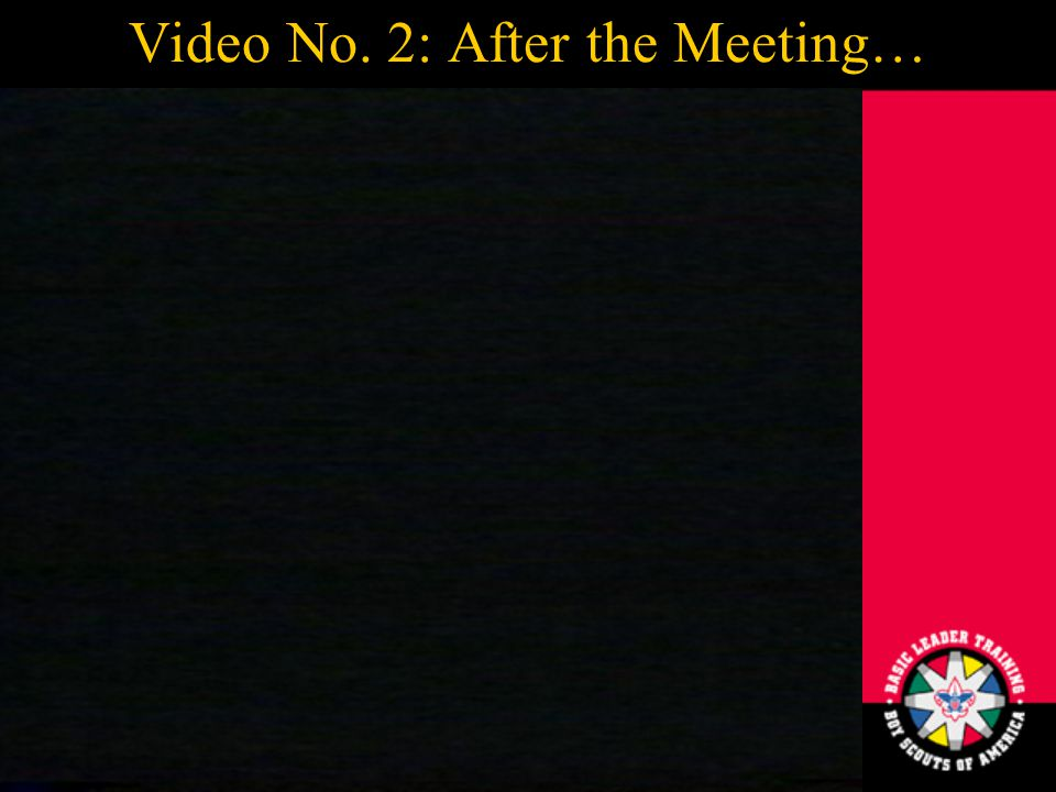 13 Video No. 2: After the Meeting…