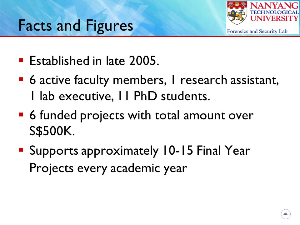 4 Facts and Figures  Established in late 2005.