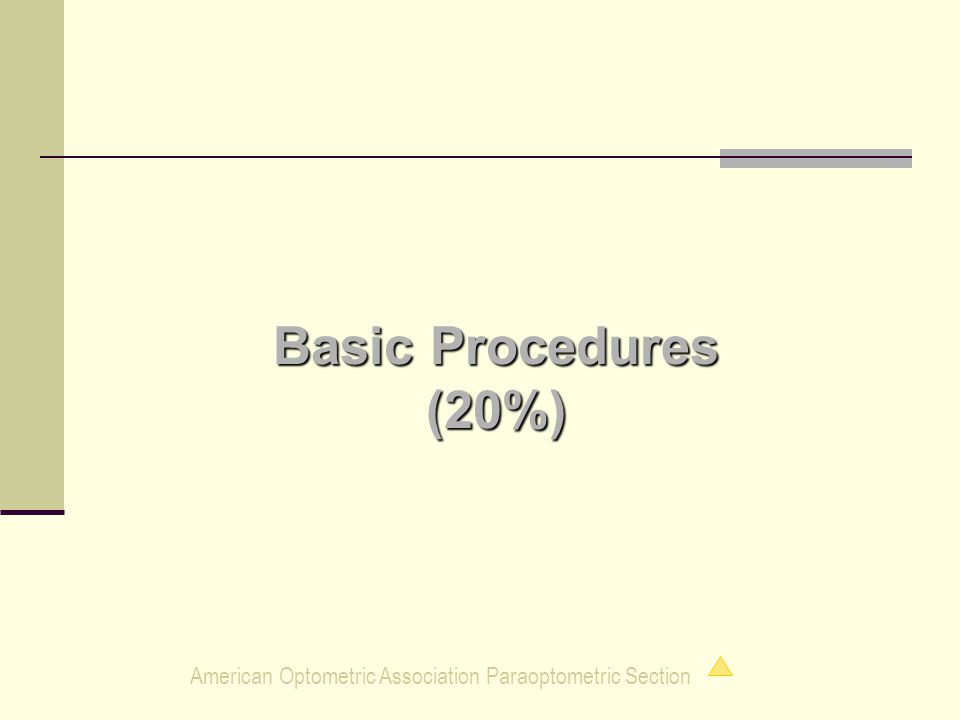 American Optometric Association Paraoptometric Section Basic Procedures (20%)