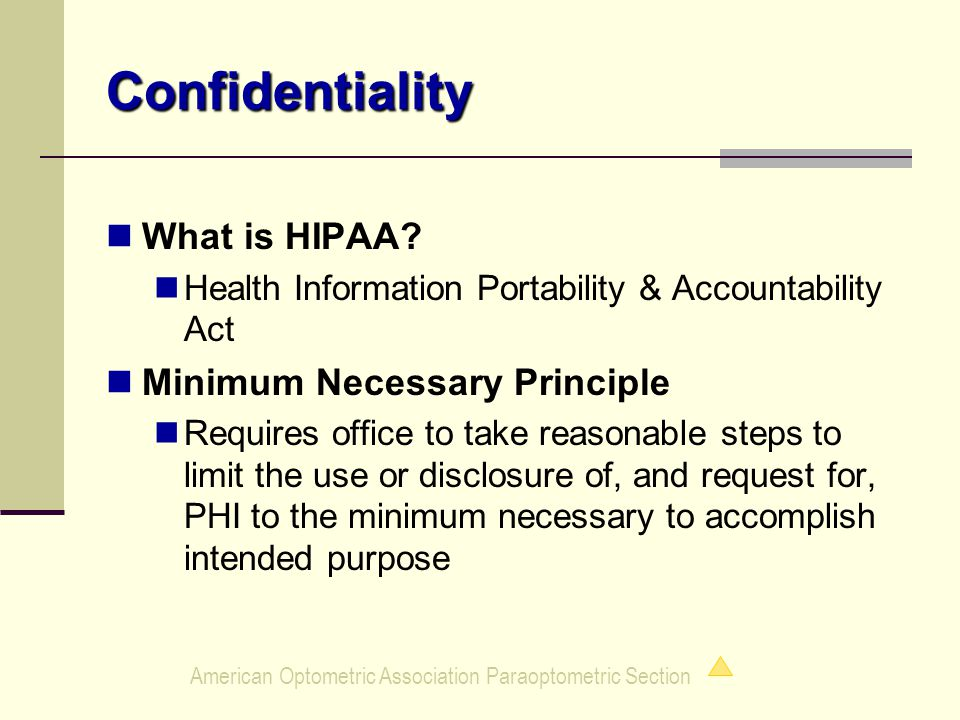 American Optometric Association Paraoptometric Section Confidentiality What is HIPAA.