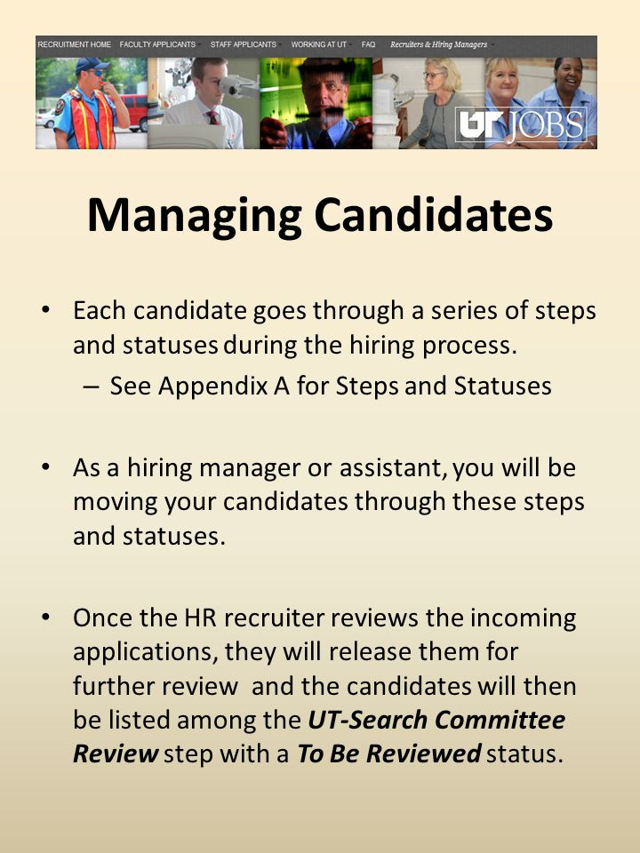 Each candidate goes through a series of steps and statuses during the hiring process.