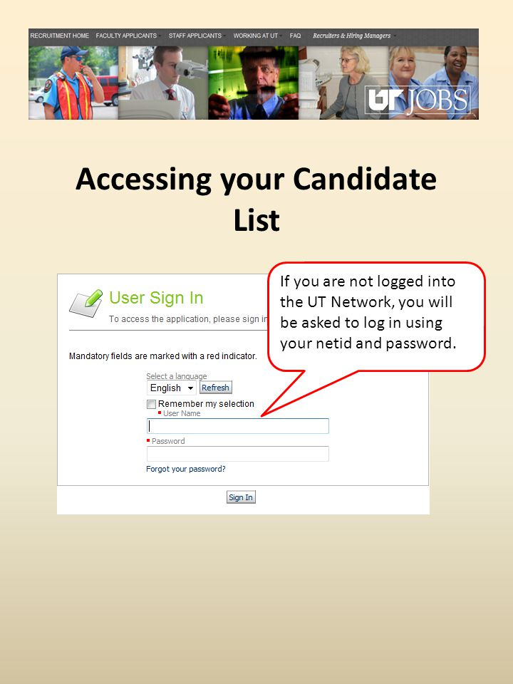 Accessing your Candidate List If you are not logged into the UT Network, you will be asked to log in using your netid and password.