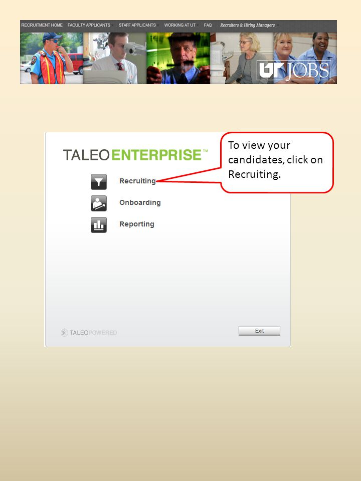 To view your candidates, click on Recruiting.