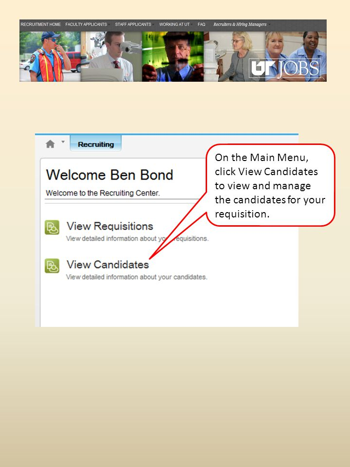 On the Main Menu, click View Candidates to view and manage the candidates for your requisition.